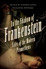 In the Shadow of Frankenstein: Tales of the Modern Prometheus Cover Image