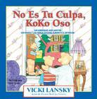 No Es Tu Culpa, Koko Oso: It's Not Your Fault, Koko Bear Cover Image