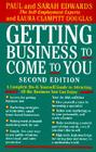 Getting Business to Come to You: A Complete Do-It-Yourself Guide to Attracting All the Business You Can Enjoy Cover Image