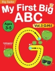My First Big ABC Book Vol.3: Preschool Homeschool Educational Activity Workbook with Sight Words for Boys and Girls 3 - 5 Year Old: Handwriting Pra Cover Image