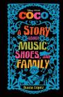 Coco: A Story about Music, Shoes, and Family Cover Image