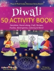 Diwali 50 Activity Book: Storytime, Dance-along, Craft, Recipes, Puzzles, Word games, Coloring & More! (Maya & Neel's India Adventure #13) Cover Image