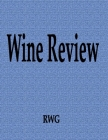 Wine Review: 200 Pages 8.5 X 11 Cover Image
