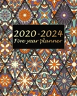 Five Year Planner 2020-2024: Beauty Mandala, 60 Months Appointment Calendar, Agenda Schedule Organizer Logbook, Business Planners and Journal With Cover Image