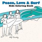 Peace, Love & Surf - Kids Coloring Book Cover Image