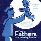 The Fathers Are Coming Home Cover Image