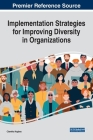 Implementation Strategies for Improving Diversity in Organizations Cover Image