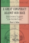 A Great Conspiracy Against Our Race: Italian Immigrant Newspapers and the Construction of Whiteness in the Early 20th Century (Culture #5) Cover Image