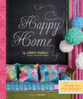 Happy Home: Twenty-One Sewing and Craft Projects to Pretty Up Your Home Cover Image