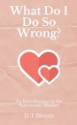 What Do I Do So Wrong?: An Introduction to the Narcissistic Mother Cover Image