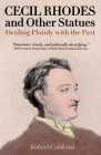 Cecil Rhodes and Other Statues: Dealing Plainly with the Past Cover Image