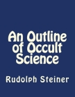 An Outline of Occult Science Cover Image