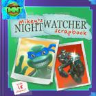 Mikey's Nightwatcher Scrapbook [With 18 Stickers] Cover Image