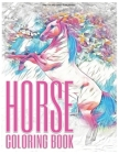 Horse Coloring Book: A Grayscale Adult Coloring Book with Beautiful Photos of Horses in Wonderful Natue Scenes for Relaxation, Adorable Hor Cover Image