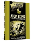 Atom Bomb And Other Stories (The EC Comics Library #27) Cover Image