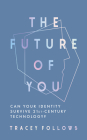 The Future of You: Can Your Identity Survive  21st-Century Technology? Cover Image