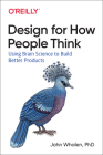 Design for How People Think: Using Brain Science to Build Better Products Cover Image