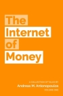 The Internet of Money: A Collection of Talks by Andreas M. Antonopoulos Cover Image