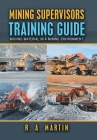 Mining Supervisors Training Guide: Moving Material in a Mining Environment Cover Image