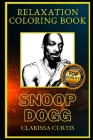 Snoop Dogg Relaxation Coloring Book: A Great Humorous and Therapeutic 2021 Coloring Book for Adults Cover Image