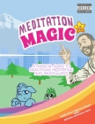 Meditation is Magic: A magical guide to practicing meditation and mindfulness Cover Image