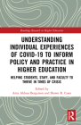 Understanding Individual Experiences of Covid-19 to Inform Policy and Practice in Higher Education: Helping Students, Staff, and Faculty to Thrive in (Routledge Research in Higher Education) Cover Image
