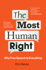 The Most Human Right: Why Free Speech Is Everything Cover Image