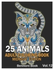 25 Animals: An Adult Coloring Book Midnight Edition with Lions, Elephants, Owls, Horses, Dogs, Cats Stress Relieving Animal Design Cover Image