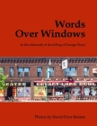 Words Over Windows: In the aftermath of the killing of George Floyd Cover Image