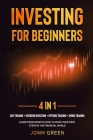 Investing for beginners 4 in 1: Day trading + dividend investing + options trading + swing trading Learn from scratch how to move your first steps in Cover Image