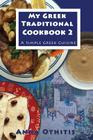 My Greek Traditional Cookbook 2: A Simple Greek Cuisine Cover Image