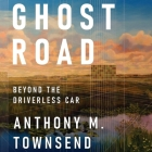Ghost Road Lib/E: Beyond the Driverless Car Cover Image