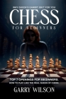 Chess For Beginners: Chess For Beginners: Why queen's gambit isn't for you, top 7 Openings for beginners. How to play like the real queen o Cover Image