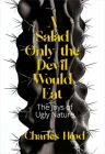 A Salad Only the Devil Would Eat: The Joys of Ugly Nature Cover Image