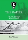 The Rapier Part One Beginners Workbook: Left Handed Layout Cover Image