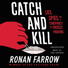 Catch and Kill: Lies, Spies, and a Conspiracy to Protect Predators Cover Image