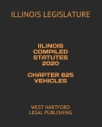 Iilinois Compiled Statutes 2020 Chapter 625 Vehicles: West Hartford Legal Publishing Cover Image