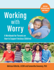 Working with Worry: A Workbook for Parents on How to Support Anxious Children Cover Image