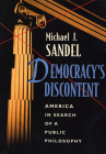 Democracy's Discontent: America in Search of a Public Philosophy Cover Image