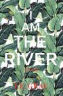 I Am The River Cover Image
