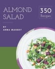 350 Almond Salad Recipes: The Best Almond Salad Cookbook on Earth Cover Image
