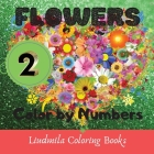Flowers - Color by Numbers (Series 2): Flowers Coloring book-color by number: Coloring with numeric worksheets, color by numbers for adults and childr Cover Image