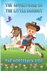 The Adventures of The Little Cowboy: The Horseback Ride Cover Image
