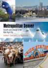 Metropolitan Denver: Growth and Change in the Mile High City (Metropolitan Portraits) Cover Image