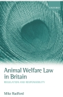 Animal Welfare Law in Britain: Regulation and Responsibility Cover Image