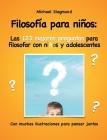 Filosofía para niños: Las 123 mejores preguntas para filosofar con niños y adolescentes: Con muchas ilustraciones para pensar juntos Cover Image