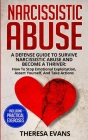 Narcissistic Abuse: A Defense Guide To Survive Narcissistic Abuse And Become A Thriver: How To Stop Emotional Exploitation, Assert Yoursel Cover Image