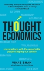 Thought Economics: Conversations with the Remarkable People Shaping Our Century Cover Image