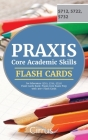 Praxis Core Academic Skills for Educators (5712, 5722, 5732) Flash Cards Book: Praxis Core Exam Prep with 300+ Flashcards Cover Image