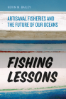 Fishing Lessons: Artisanal Fisheries and the Future of Our Oceans Cover Image